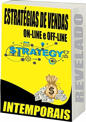 Estratégias de Vendas: Estratégias de Vendas On-Line e Off-Line