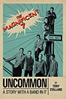 Uncommon: A Story with a Band in It the Magnificent 7