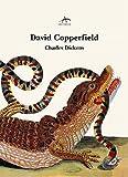 David Copperfield by Charles Dickens (BICENTENARIO DICKENS 1812-2012 3ª EDICION) (Clásica Maior)