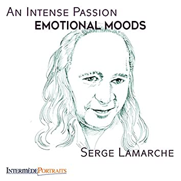 An Intense Passion: Emotional Moods
