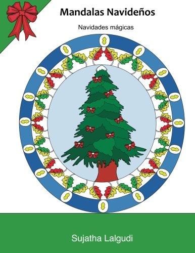 Mandalas Navidenos ~ Navidades magicas: Mandalas inspirador, motivador y alentador, además de un regalo, Mandala colorear antistrés, Navidad colorear, ... 24 (Libros muy RELAJANTES para colorear)
