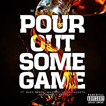 Pour out Some Game