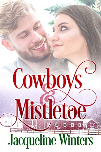 Cowboys & Mistletoe: A Sweet Small Town Western Romance (Starlight Cowboys Book 5) by [Jacqueline Winters]