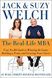 The Real-Life MBA: Your No-BS Guide to Winning the Game, Building a Team, and Growing Your Career (English Edition)