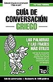 Guía de Conversación Español-Griego y diccionario conciso de 1500 palabras: 129 (Spanish collection)