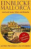 Einblicke Mallorca: Land und Leute, Sitten und Bräuche (German Edition)