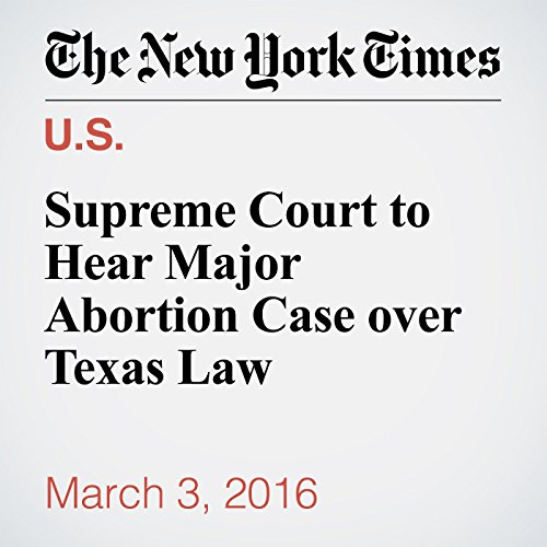 Supreme Court to Hear Major Abortion Case over Texas Law audiobook cover art