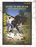 Bill Mann's Guide to Big Bear and Its Hidden Treasures: 6 [Idioma Inglés]