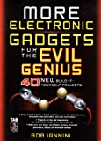 MORE Electronic Gadgets for the Evil Genius: 40 NEW Build-it-Yourself Projects (English Edition)