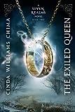 Exiled Queen, The (A Seven Realms Novel) (A Seven Realms Novel, 2)
