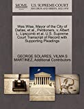 Wes Wise, Mayor of the City of Dallas, et al., Petitioners, v. Albert L. Lipscomb et al. U.S. Supreme Court Transcript of Record with Supporting Pleadings