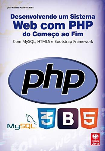 Desenvolvendo Um Sistema Web com PHP do Começo ao Fim com Mysql, Html5 e BooTSTrap Framework