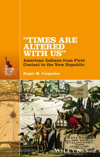 quotTimes Are Altered with Usquot: American Indians from First Contact to the New Republic The American History Series