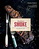 Southern Smoke:Barbecue, Traditions, and Treasured Recipes Reimagined for Today