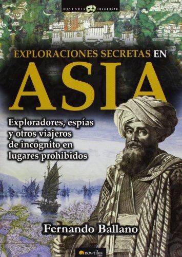 Exploraciones secretas en Asia (Historia Incgnita)