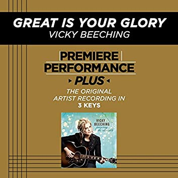 Premiere Performance Plus: Great Is Your Glory