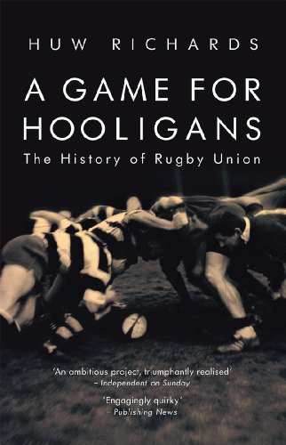 Compare Textbook Prices for A Game for Hooligans: The History of Rugby Union Illustrated Edition ISBN 9781845962555 by Richards, Huw