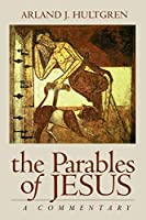 The Parables of Jesus: A Commentary (The Bible in Its World (BIW))