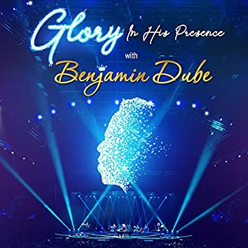 Glory in His Presence (Live)