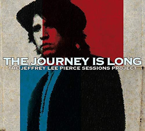Jeffrey Lee Pierce Session Project Vol.2 : The Journey is Long