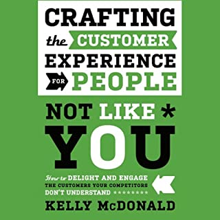 Crafting the Customer Experience for People Not Like You audiobook cover art