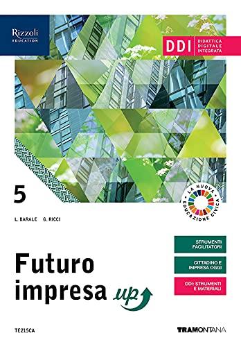 Futuro impresa up. Corso di economia aziendale. Per la 5ª classe delle Scuole superiori. Con e-book. Con espansione online (Vol. 3)