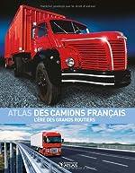 Atlas des camions français - L'ère des grands routiers de Francis Dréer
