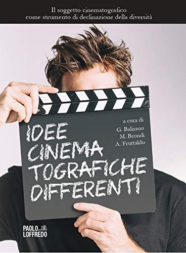 Idee cinematografiche differenti. Il soggetto cinematografico come strumento di declinazione della diversità
