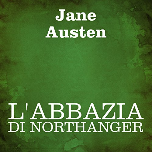 L'Abbazia di Northanger [Northanger Abbey] audiobook cover art