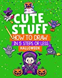 How to Draw Cute Stuff Halloween: In 5 Steps or Less | Suitable For Kids All Ages (Learn To Draw Cute Stuff) (English Edition)