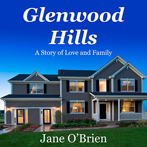 Glenwood Hills: A Story of Love and Family audiobook cover art