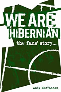 We Are Hibernian: The Fans' Story