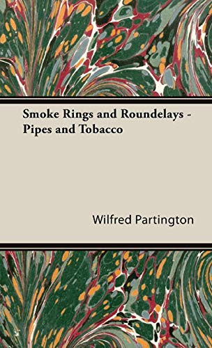 Compare Textbook Prices for Smoke Rings and Roundelays - Pipes and Tobacco  ISBN 9781443737654 by Partington, Wilfred