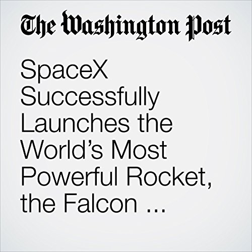 SpaceX Successfully Launches the World's Most Powerful Rocket, the Falcon Heavy, as It Sends a Tesla on a Path Near Mars copertina