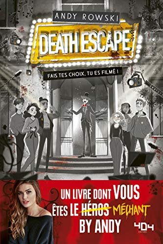 Andy : Le livre dont vous êtes le méchant - Death Escape : fais tes choix tu es filmé ! - Livre dont tu es le héros - Dès 14 ans