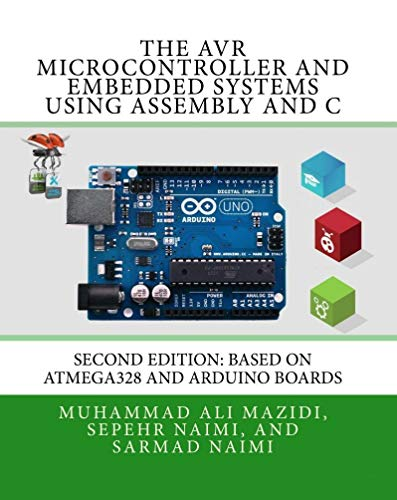 The AVR Microcontroller and Embedded Systems Using Assembly and C: Using Arduino Uno and Atmel Studio (English Edition)