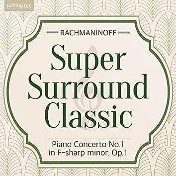 Super Surround Classic - Rachmaninoff:Piano Concerto No.1 in F-sharp minor, Op.1