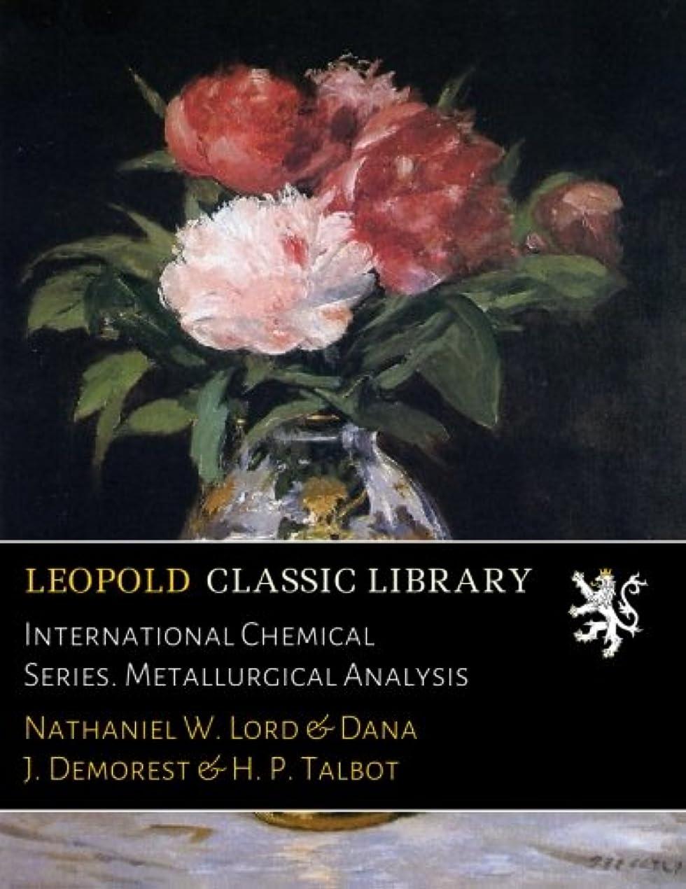 蛇行使役商品International Chemical Series. Metallurgical Analysis