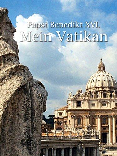 Papst Benedikt XVI. – Mein Vatikan