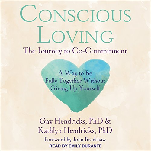 Conscious Loving     The Journey to Co-Commitment              By:                                                                                                                                 Gay Hendricks PhD,                                                                                        Kathlyn Hendricks PhD,                                                                                        John Bradshaw - foreword                               Narrated by:                                                                                                                                 Emily Durante                      Length: 10 hrs and 35 mins     2 ratings     Overall 5.0