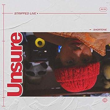 Unsure (Stripped) (Live)