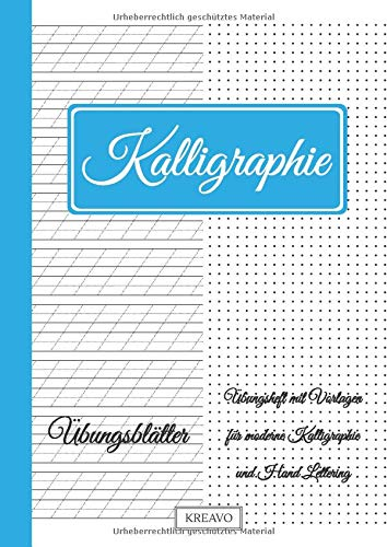 Kalligraphie Übungsblätter - Übungsheft mit Vorlagen für moderne Kalligraphie und Hand Lettering | 136 Seiten | DIN A4 (Handlettering Übungsheft, Band 1)