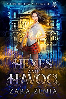 Hexes and Havoc: A Paranormal Academy Bully Romance (Sleepy Hollow Academy Book 3) by [Zara Zenia, Natasha Snow]