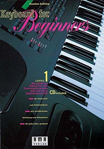 Keyboard for Beginners. Die moderne Schule für alle Tasteninstrumente mit und ohne Begleitmusik: Keyboard for Beginners, m. je 1 CD-Audio, Bd.1