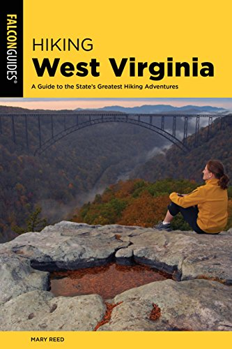 Hiking West Virginia: A Guide to the State's Greatest Hiking Adventures (State Hiking Guides Series)