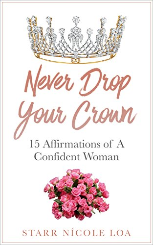 Never Drop Your Crown: 15 Affirmations Of A Confident Woman (English Edition)