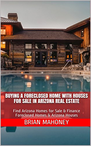 Buying A Foreclosed Home With Houses for Sale in Arizona Real Estate: Find Arizona Homes for Sale & Finance Foreclosed Homes & Arizona Houses