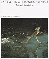 Exploring Biomechanics: Animals in Motion by R. McNeill Alexander(1992-05-01)