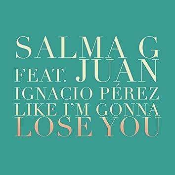 Like I'm Gonna Lose You (Feat. Juan Ignacio Pérez)
