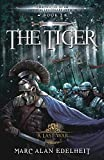 The Tiger: Chronicles of An Imperial Legionary Officer Book 2